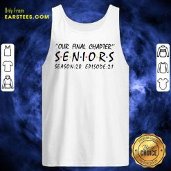 Funny Our Final Chapter Seniors Season 20 Episode 21 Tank Top