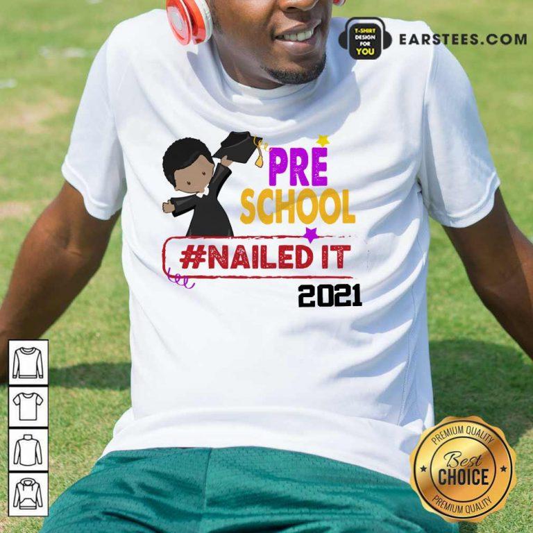 Funny Preschool Nailed It 2021 Shirt