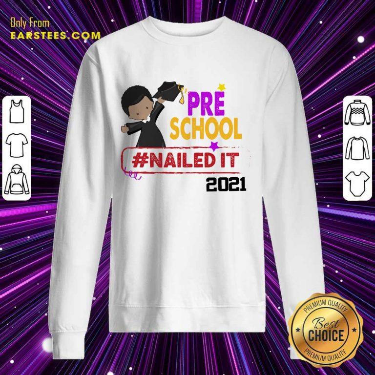 Funny Preschool Nailed It 2021 Sweatshirt