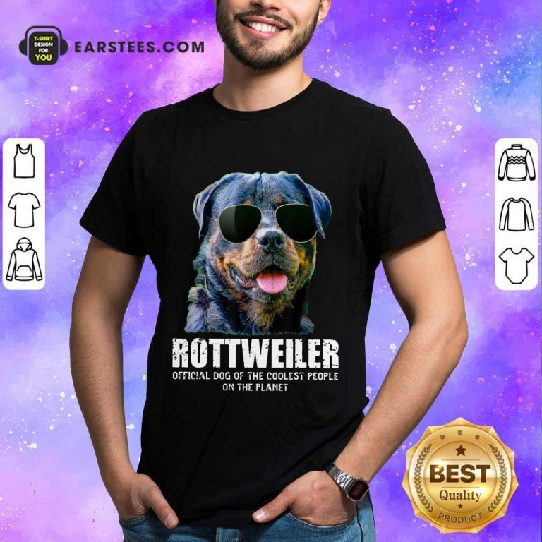 Funny Rottweiler Coolest People On The Planet Shirt