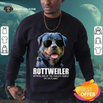 Funny Rottweiler Coolest People On The Planet Sweatshirt