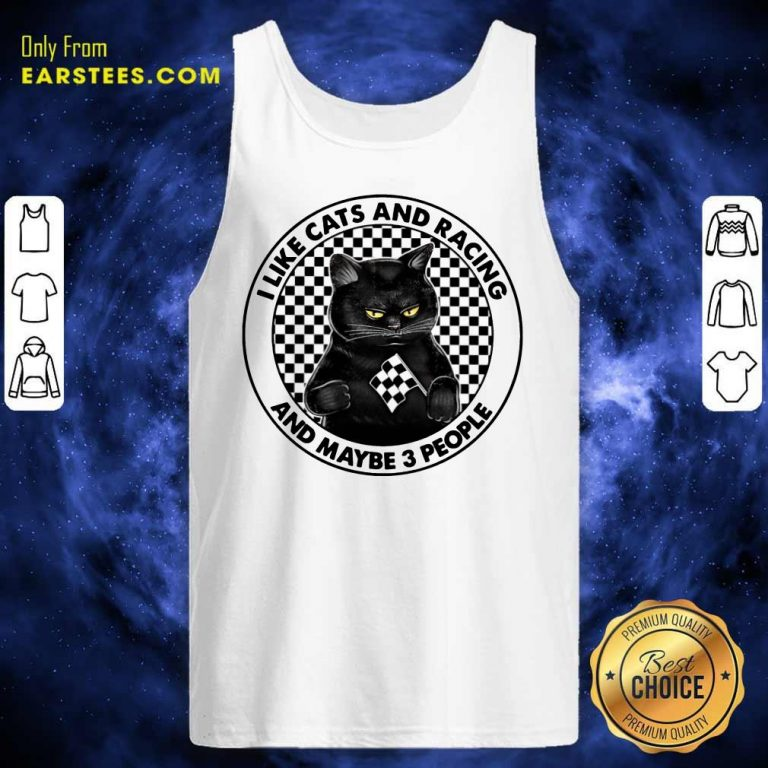 Good Black Cat I Like Cats And Racing And Maybe 3 People Tank Top