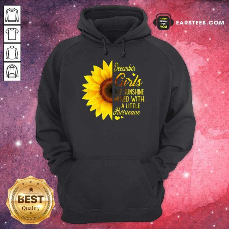 Good December Girls Are Sunshine Mixed Hurricane Sunflower Hoodie