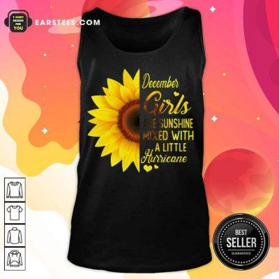 Good December Girls Are Sunshine Mixed Hurricane Sunflower Tank Top