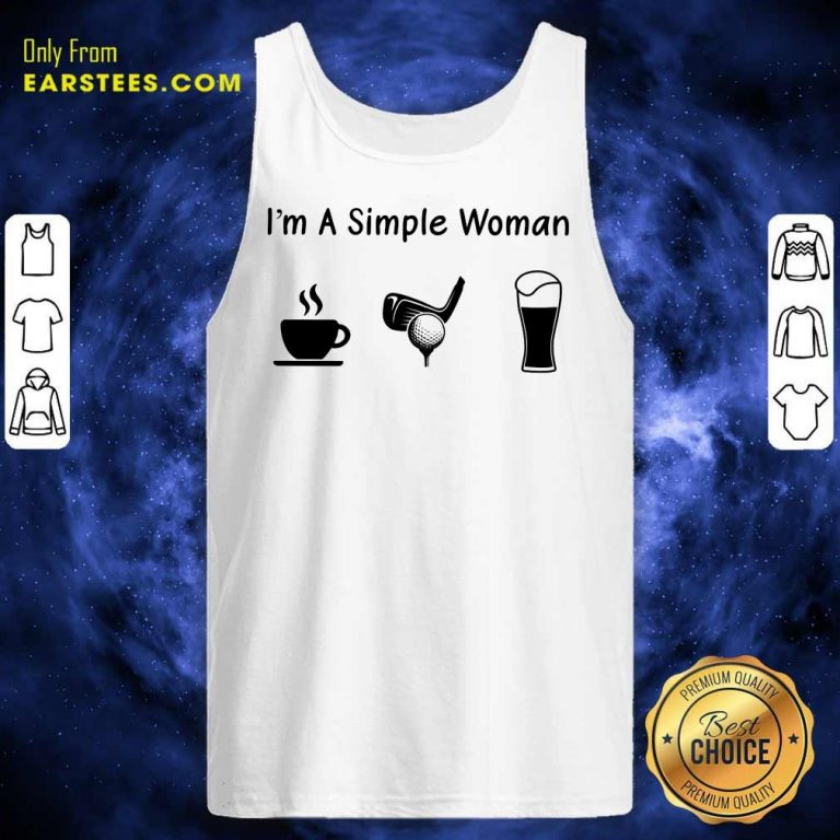 Good I'm A Simple Woman Love Coffee Golf And Beer Tank Top