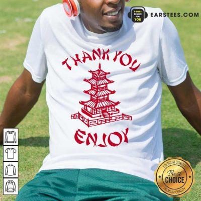 Happy Chinese Food Thank You Enjoy Shirt
