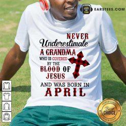 Happy Never Underestimate A Grandma Blood Of Jesus Shirt