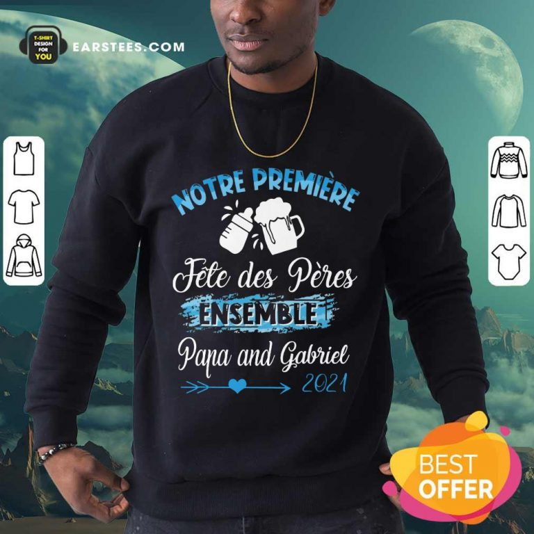 Happy Notre Première Fête Des Pères Ensemble 2021 Sweatshirt