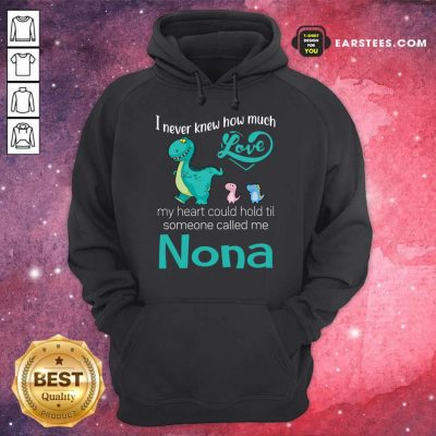 Happy Saurus I Never Knew How Much Love Nona Hoodie