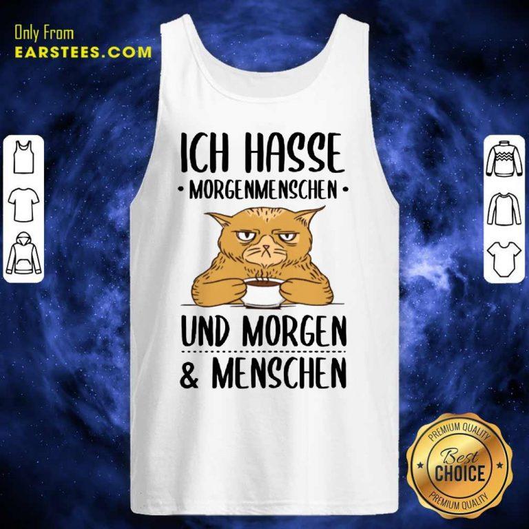Hot Cat Ich Hasse Morgenmenschen Und Morgen Menschen Tank Top