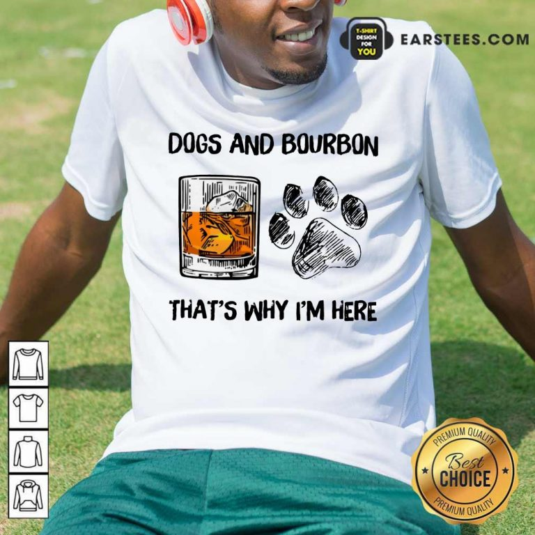 Hot Dog And Bourbon That's Why I'm Here Shirt