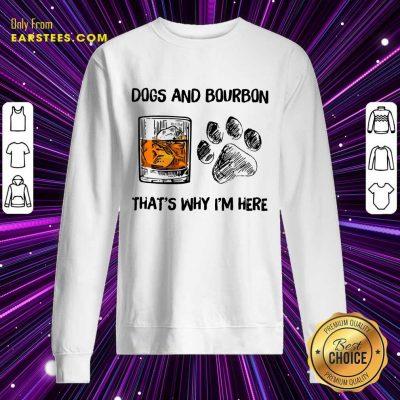 Hot Dog And Bourbon That's Why I'm Here Sweatshirt