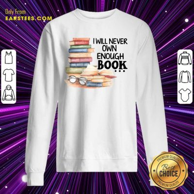 Hot I Will Never Own Enough Book Sweatshirt