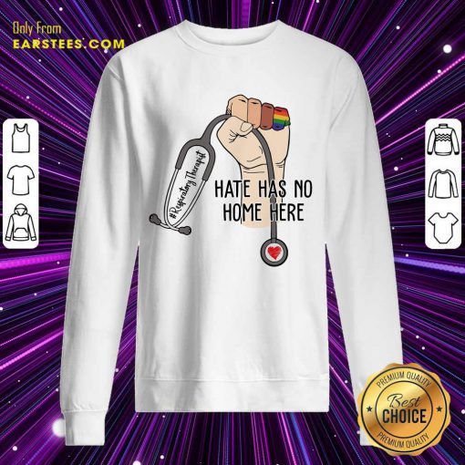 Hot Respiratory Therapist Hate Has No Home Here Sweatshirt