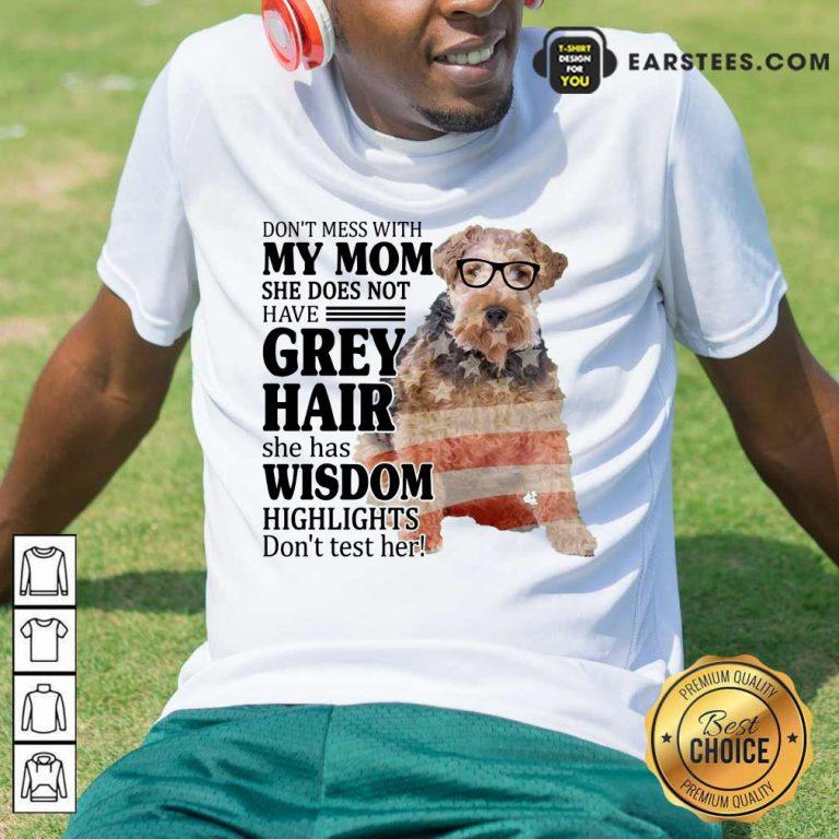 Hot White Wire Fox My Mom Grey Hair Wisdom Highlights American Flag Shirt