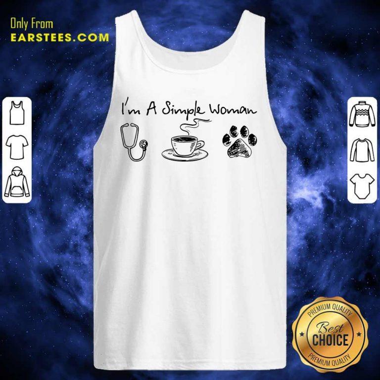 I'm A Simple Woman I Like Nurse Coffee And Paw Dog Tank Top