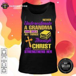 Never Underestimate A Grandma Through Christ Strengthens Her Tank Top