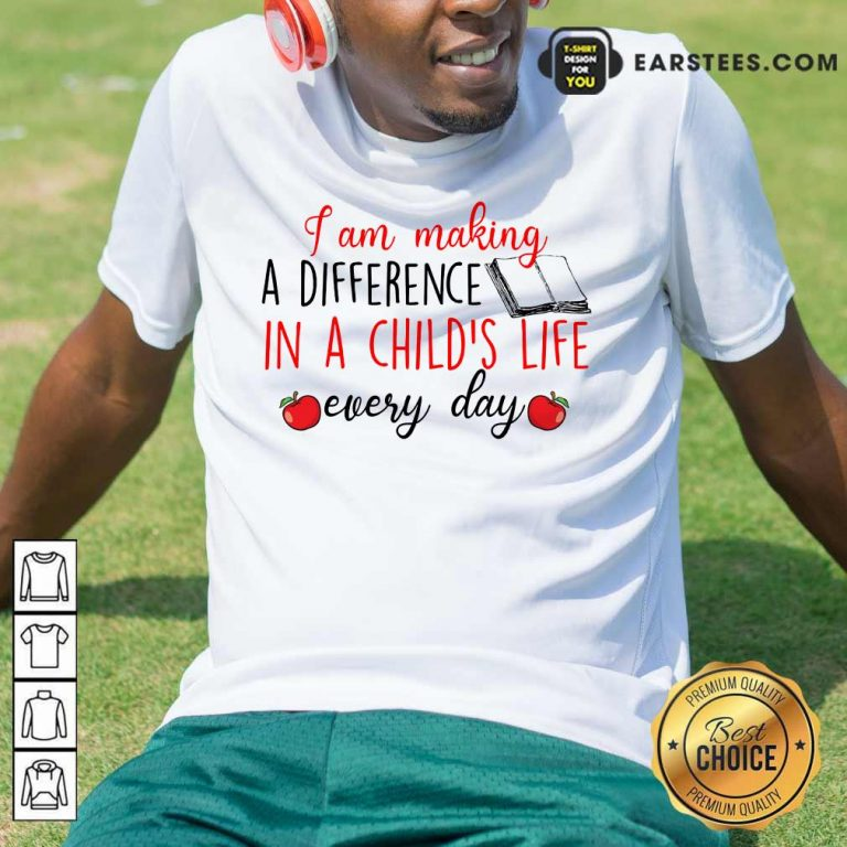 Nice I Am Making A Difference In A Child's Life Book Every Day Shirt