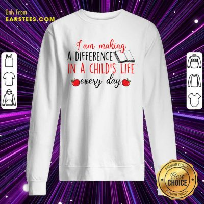 Nice I Am Making A Difference In A Child's Life Book Every Day Sweatshirt