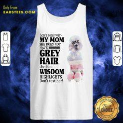 Nice White Standard Poodle My Mom Grey Hair Wisdom Highlights American Flag Tank Top