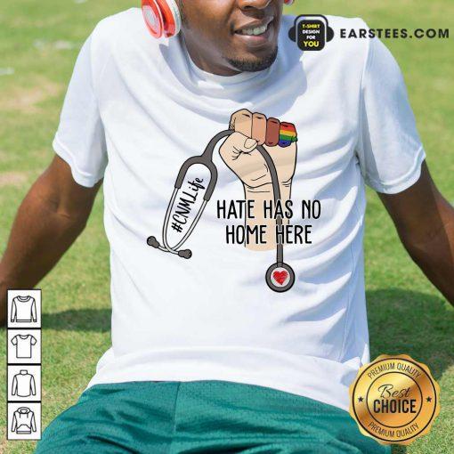 Original CNM Life Hate Has No Home Here Shirt