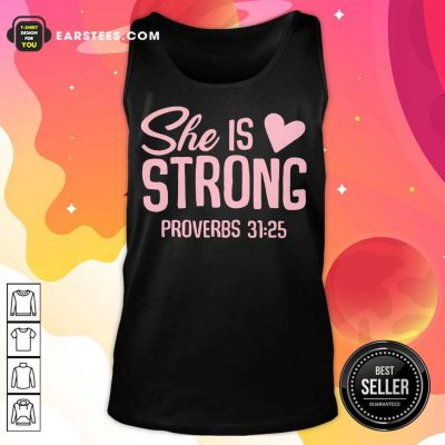 Original She Is Strong Proverbs 31 25 Love Tank Top