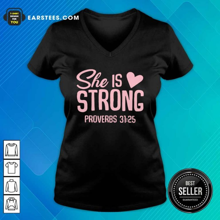 Original She Is Strong Proverbs 31 25 Love V-neck