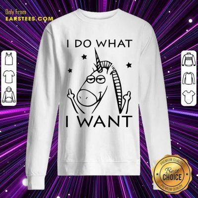 Original Unicorn I Do What I Want Sweatshirt