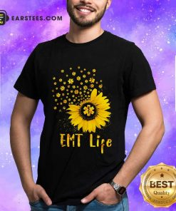 Perfect EMT Life Sunflower Nurse Lover Gift Shirt