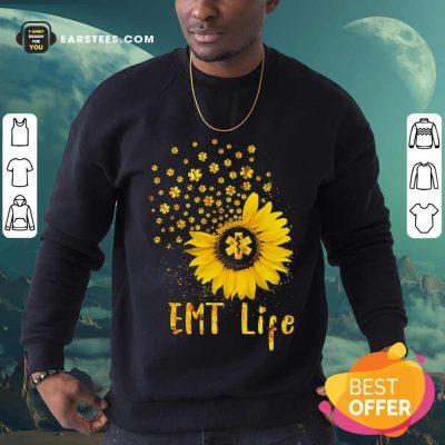 Perfect EMT Life Sunflower Nurse Lover Gift Sweatshirt