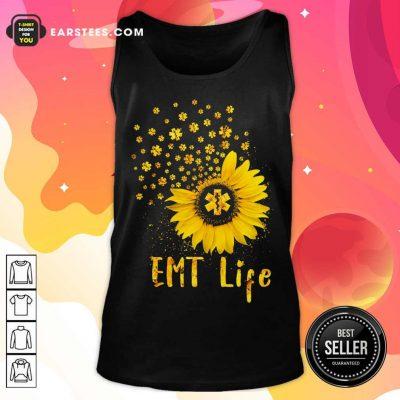 Perfect EMT Life Sunflower Nurse Lover Gift Tank Top