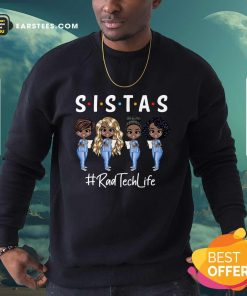 Perfect Rab Tech Life Sistas Colored Nurse Sweatshirt