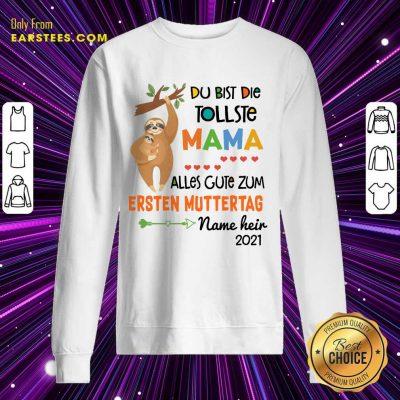 Perfect Sloth Du Bist Die Tollste Mama Alles Gute Zum Ersten Muttertag Sweatshirt