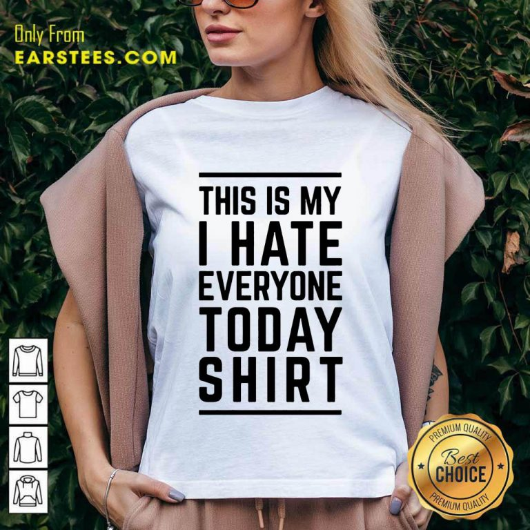 Perfect This Is My I Hate Everyone Today V-Neck