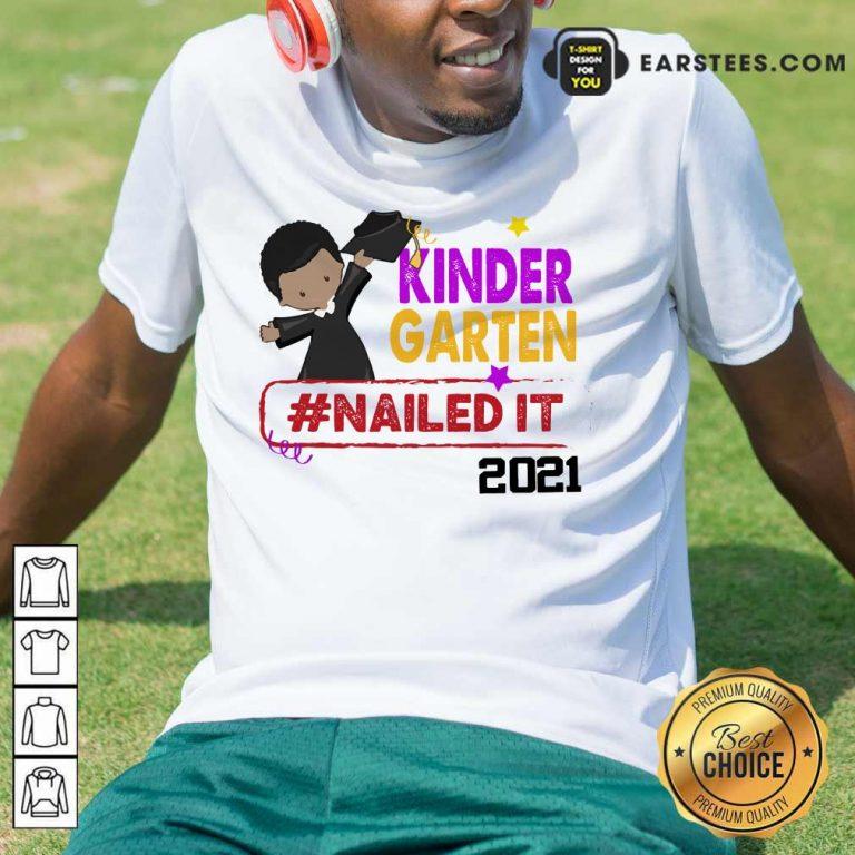 Premium Kindergarten Nailed It 2021 Shirt