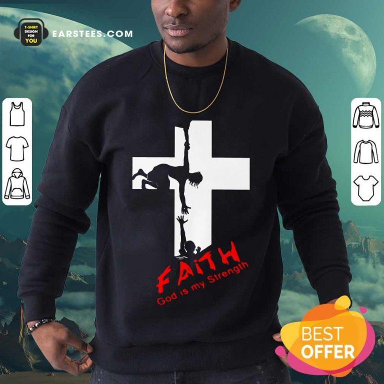 Pretty Faith God Is My Strength Sweatshirt