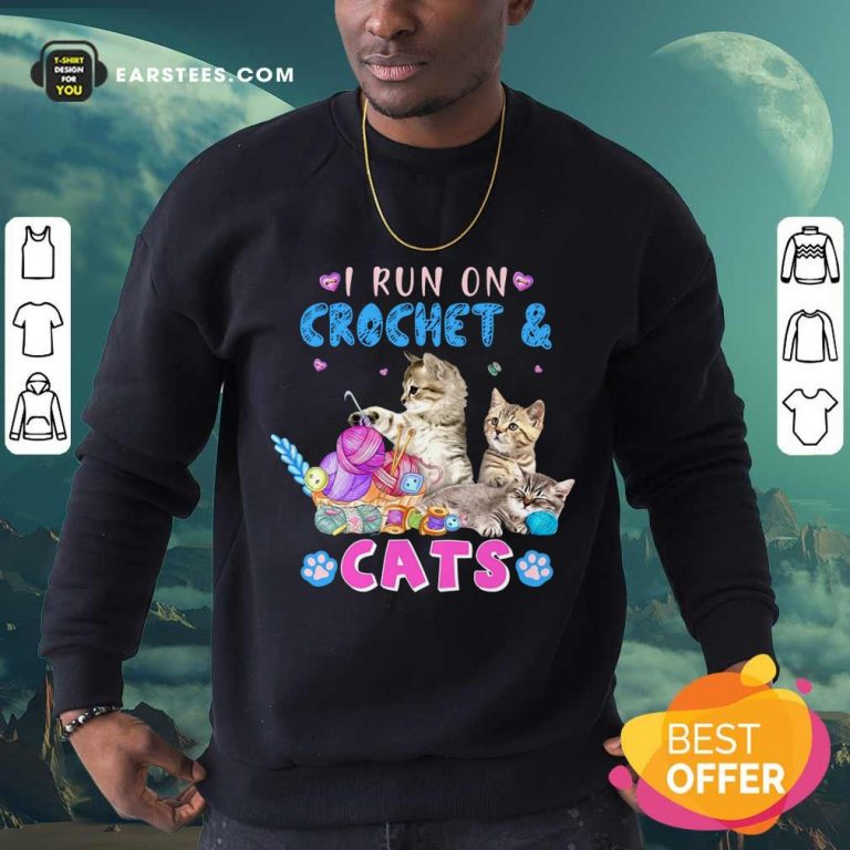 Pretty I Run On Crochet And Cats Sweatshirt