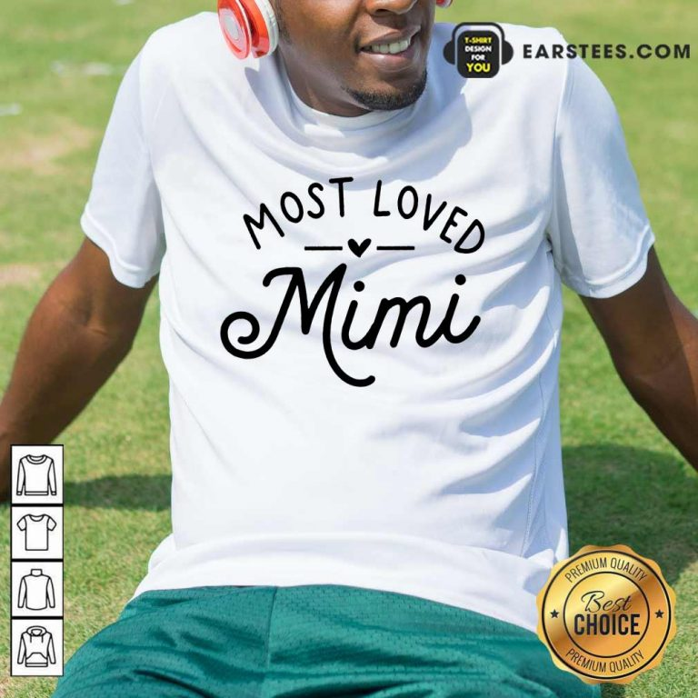 Pretty Most Loved Mimi Shirt