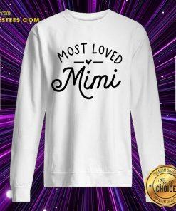 Pretty Most Loved Mimi Sweatshirt