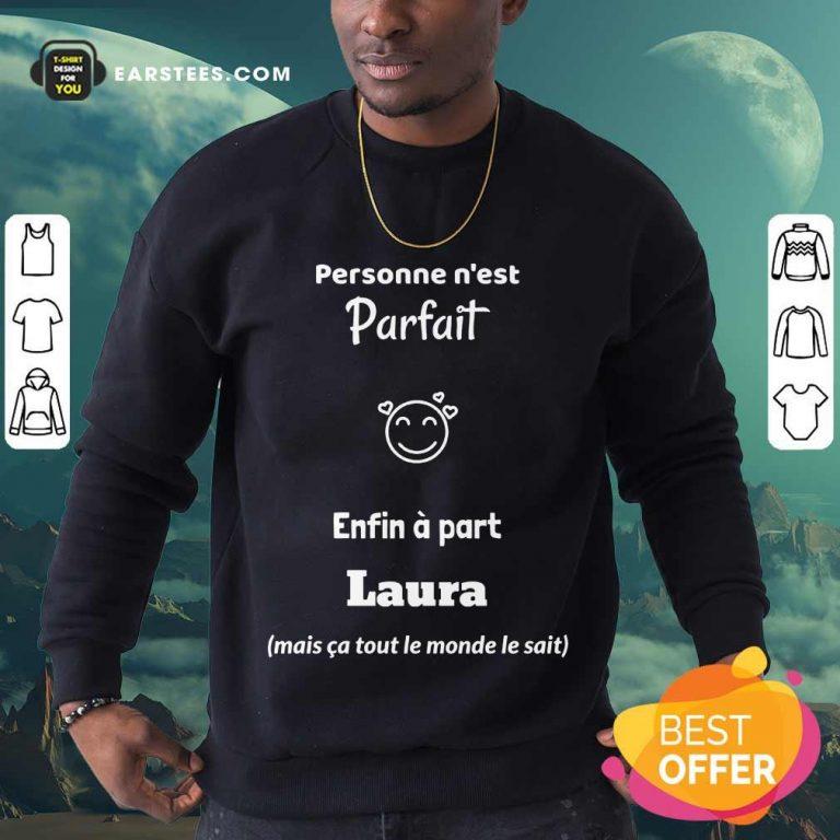 Pretty Personne N'est Parfait Enfin A Part Laura Sweatshirt