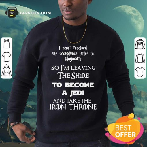 Pretty The Shire To Become A Jedi And Take The Iron Throne Sweatshirt