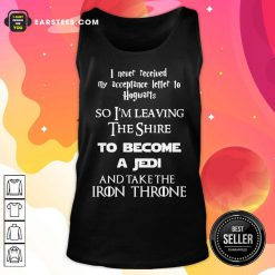 Pretty The Shire To Become A Jedi And Take The Iron Throne Tank Top