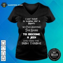 Pretty The Shire To Become A Jedi And Take The Iron Throne V-neck