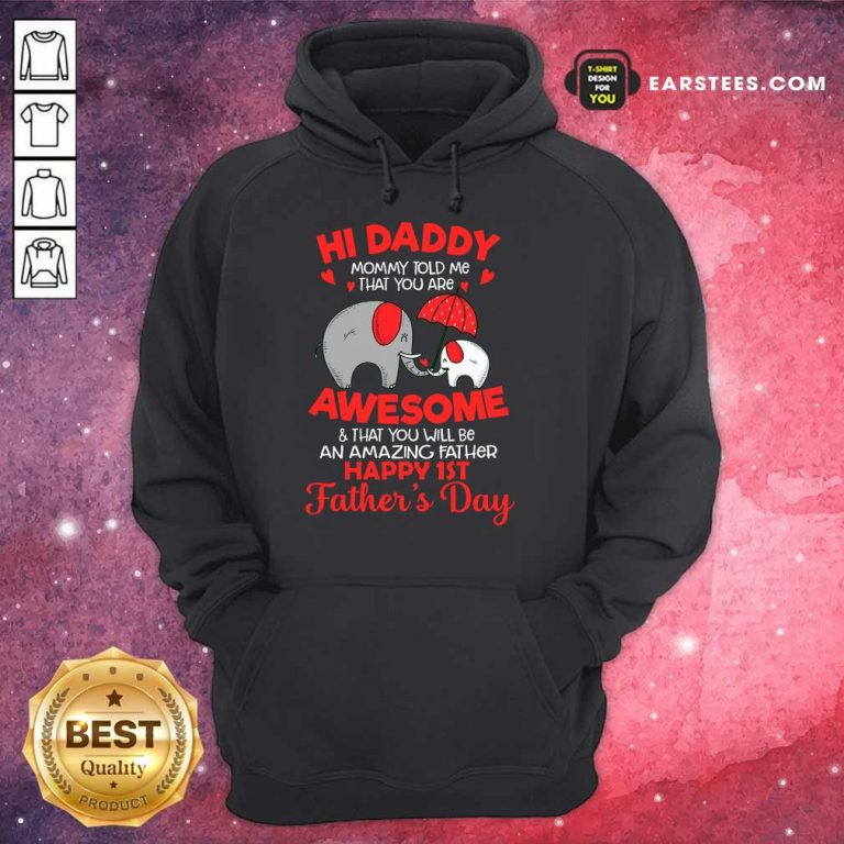 Top Elephants Hi Daddy Awesome Happy 1st Father's Day Hoodie