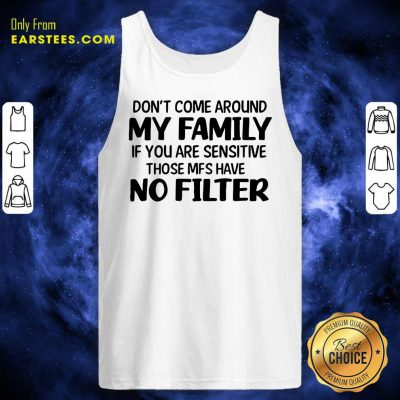 Nice Don't Come Around My Family Tank Top