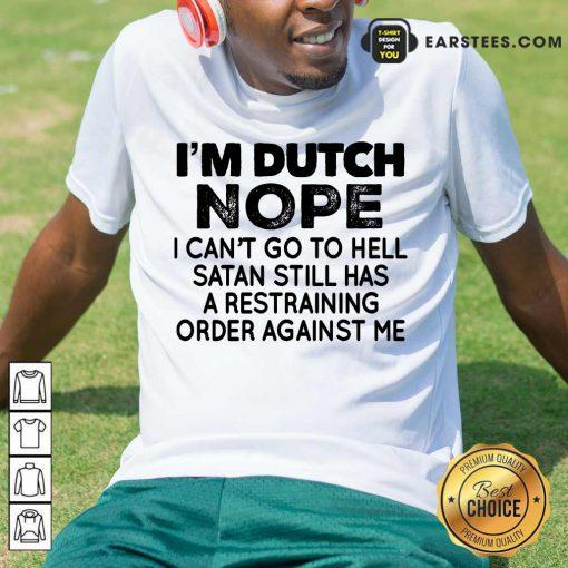 Nice I'm Dutch Nope Shirt