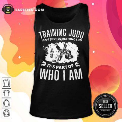Nice Training Judo Who I Am Tank Top