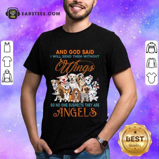Nice Wings Dog And God Said Angels Shirt