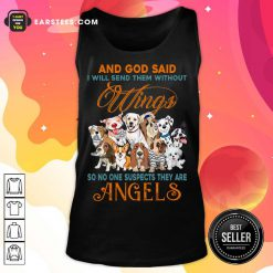 Nice Wings Dog And God Said Angels Tank Top