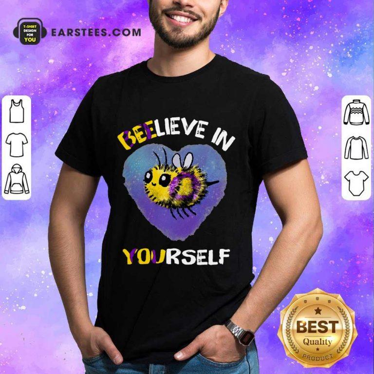 Top Bee Believe In Yourself Intersex Shirt